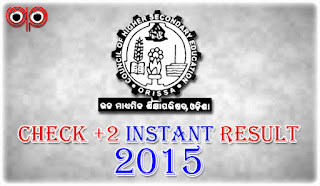 CHSE Odisha - Check Online +2 Instant Exam Results 2015 Now!