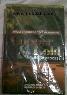 Buku From Grasberg to Amamapare Copper and Gold Mining Process