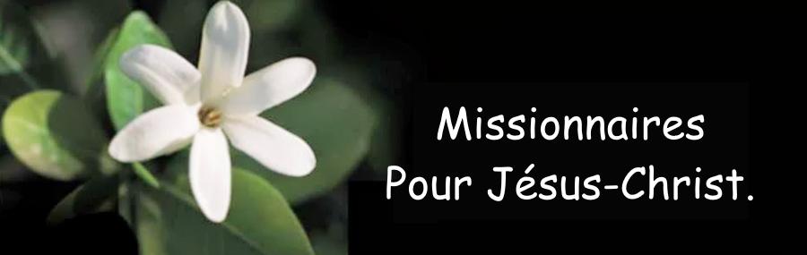 Missionnaires pour Jésus-Christ.