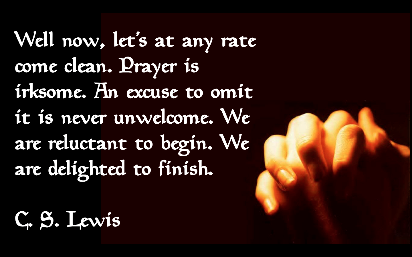 Prayer Quote C.slewis Prayer Is Irksome  The Wit & Wisdom Of C.slewis
