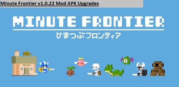 Minute Frontier v1.0.22 Mod APK Upgrades
