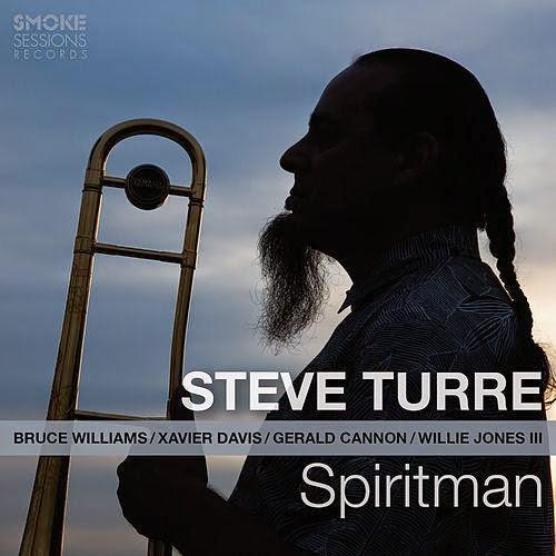 STEVE TURRE:  SPIRITMAN