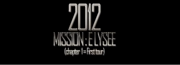 2012 mission Elysée part 1