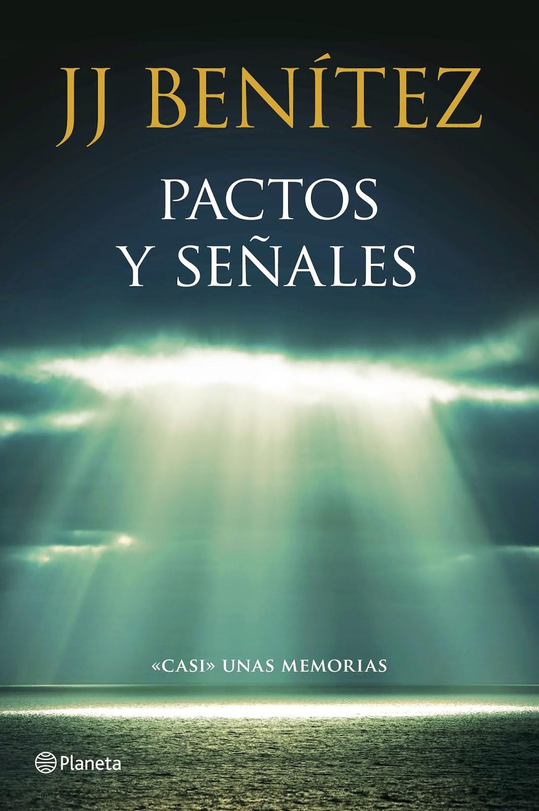 Pactos y señales. Casi unas memorias  J.J. Benítez