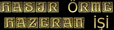 Hasır, Hazeran örme , O212-260 80 52 , GSM - 0532 217 03 32