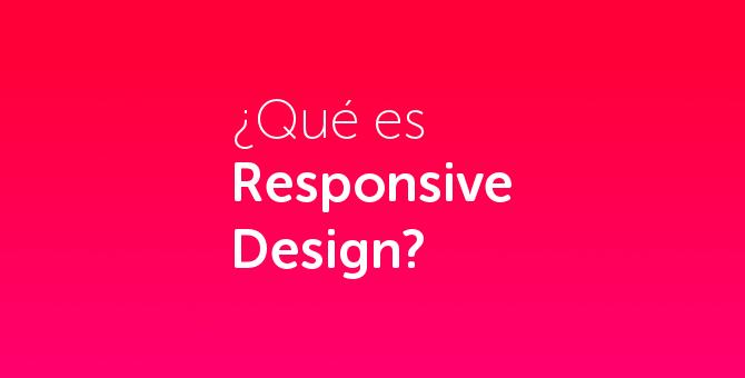 ¿Qué es el Responsive Design?
