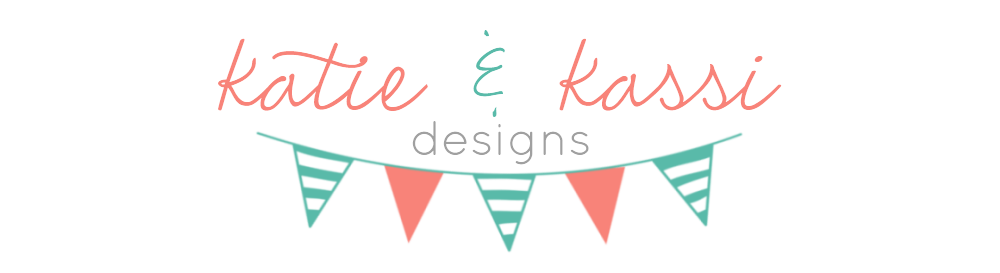 Katie and Kassi Designs