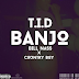 New AUDIO | TID Ft. Bill Nass na Country Boy - BANJO | Download/Listen