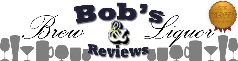 Bob's Brew and Liquor Reviews