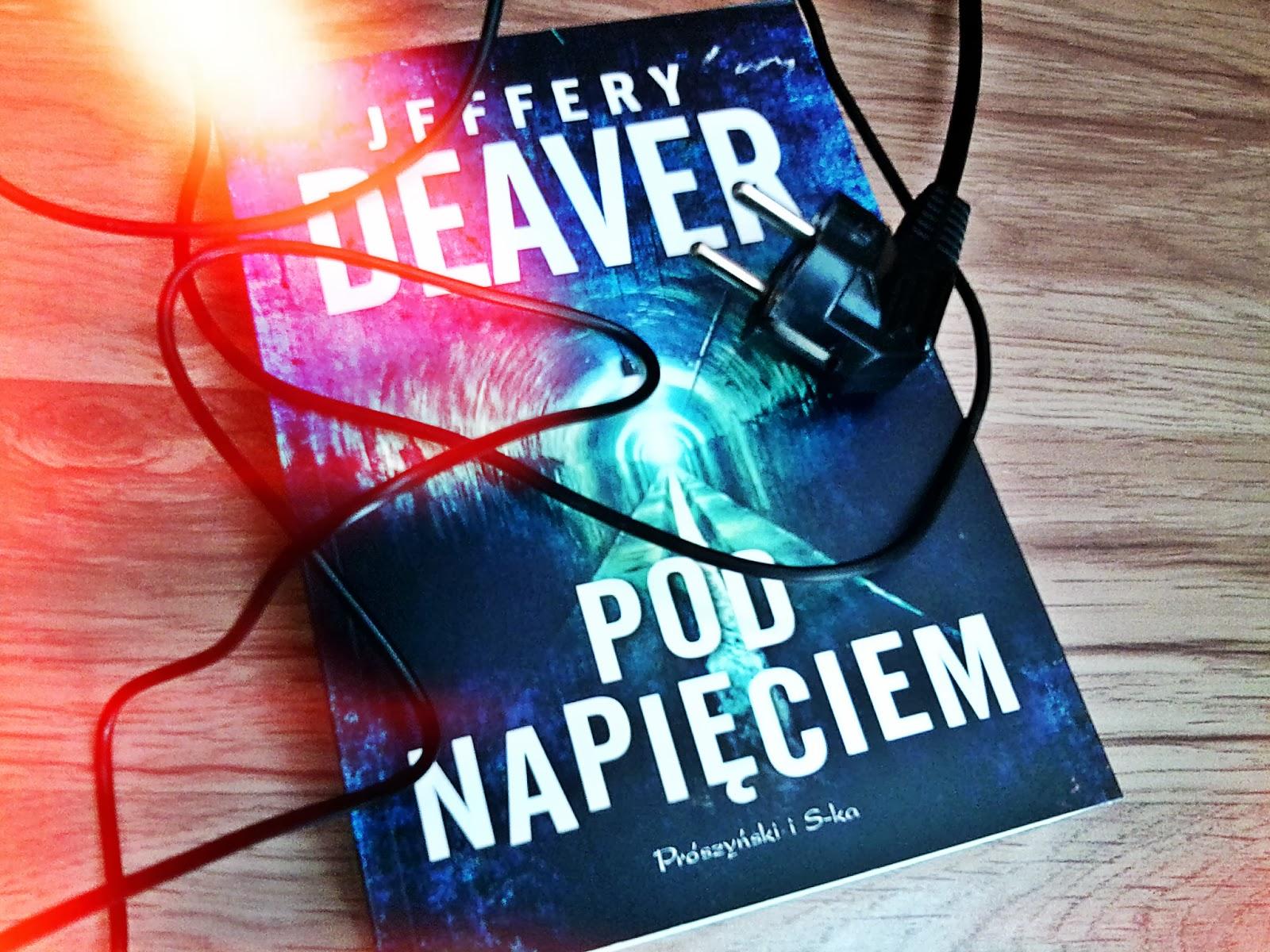 "Jeffery Deaver ""Pod napięciem"""