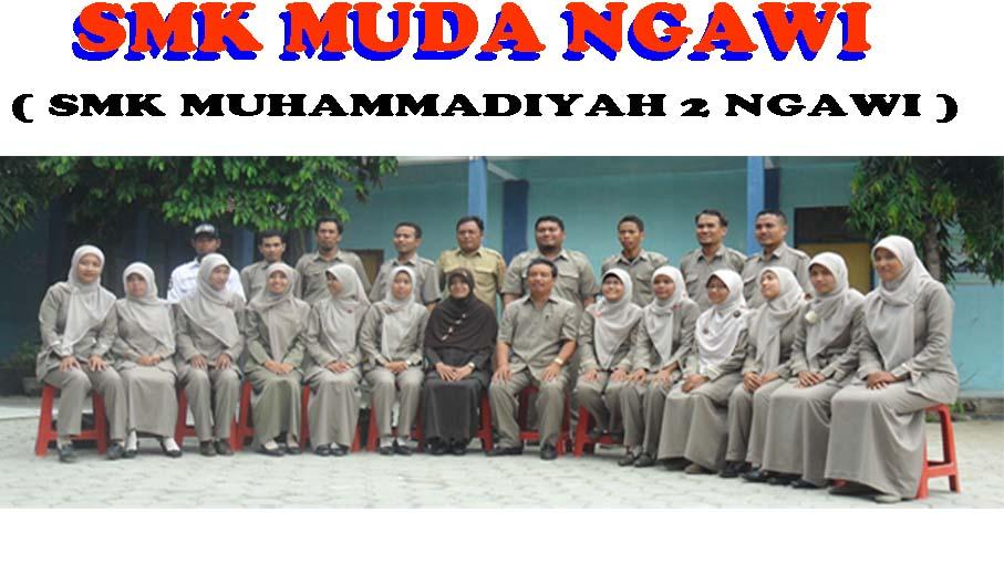 """""""SMK MUDA NGAWI""""    ( SMK MUHAMMADIYAH 2 NGAWI )"""