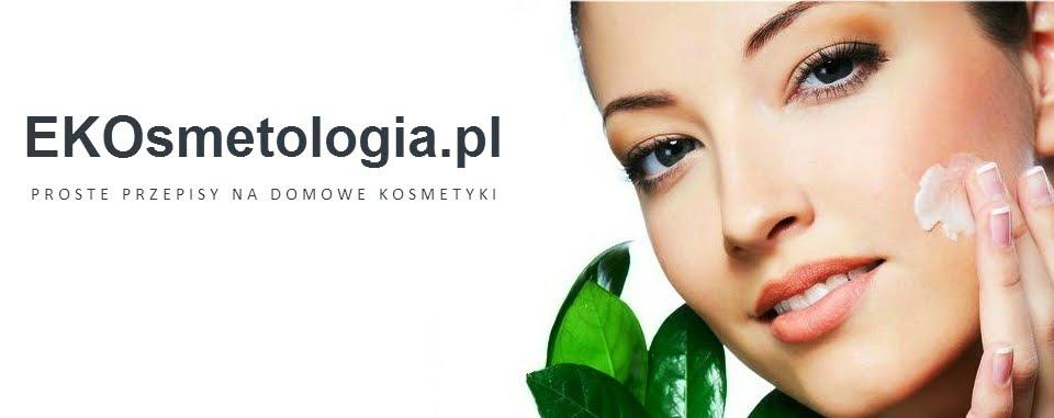 EKOsmetologia - proste przepisy na domowe kosmetyki