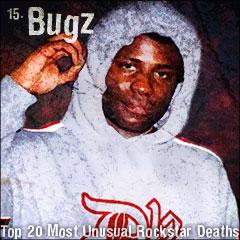 Top 20 Most Unusual Rockstar Deaths: 15. Bugz
