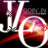 Going In - Jennifer Lopez Ft. Flo Rida