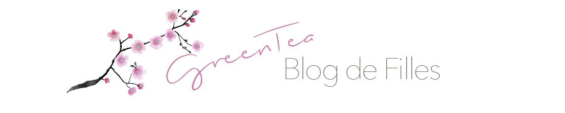 GreenTea Blog de Filles
