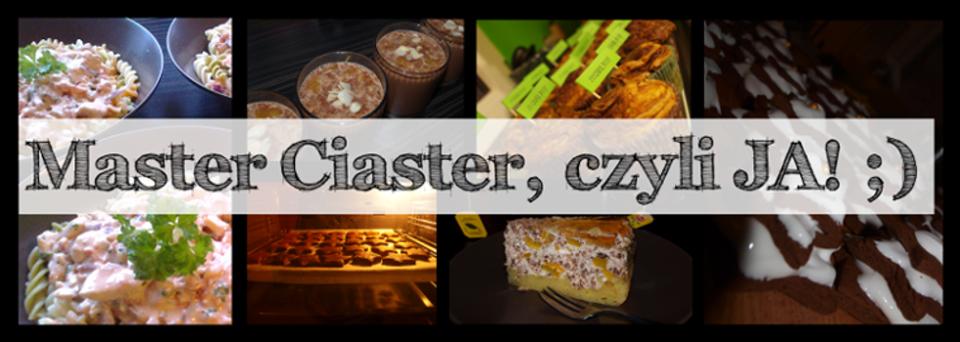 Master Ciaster, czyli JA! ;)