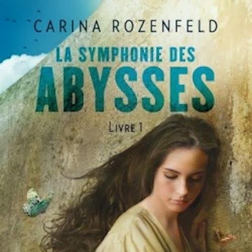 La symphonie des abysses, tome 1 de Carina Rozenfeld
