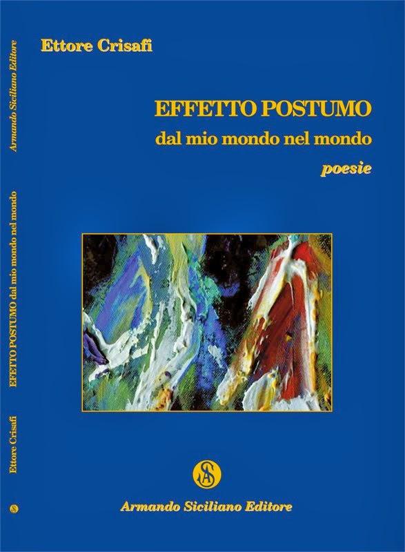 """""""EFFETTO POSTUMO"""" DAL MONDO DI ETTORE CRISAFI AL MONDO"""