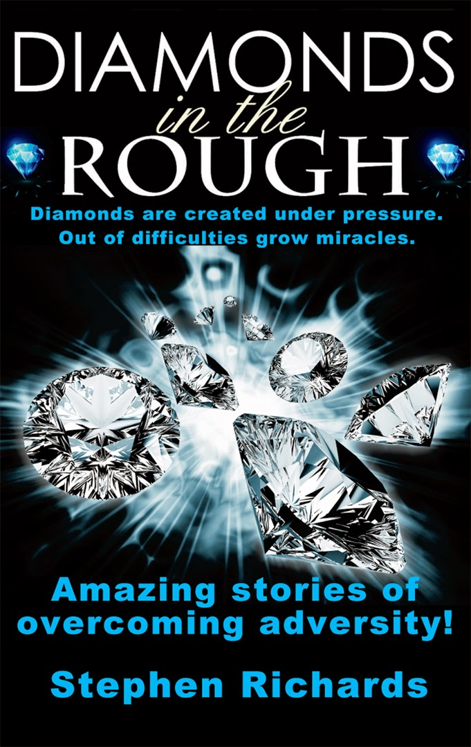 http://www.amazon.co.uk/Diamonds-Rough-Amazing-Overcoming-Adversity-ebook/dp/B00TPB2A62/ref=la_B0034PYF2W_1_7?s=books&ie=UTF8&qid=1425143866&sr=1-7