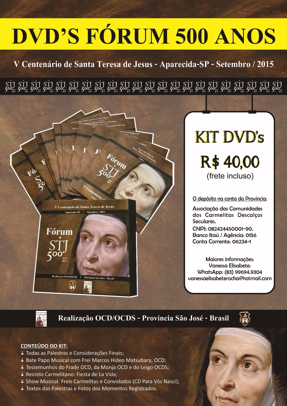 Adquira os kits com os Dvds do Fórum