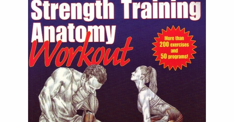 The Strength Training Anatomy Workout Image collections - human ...