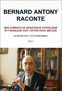 Bernard Antony raconte