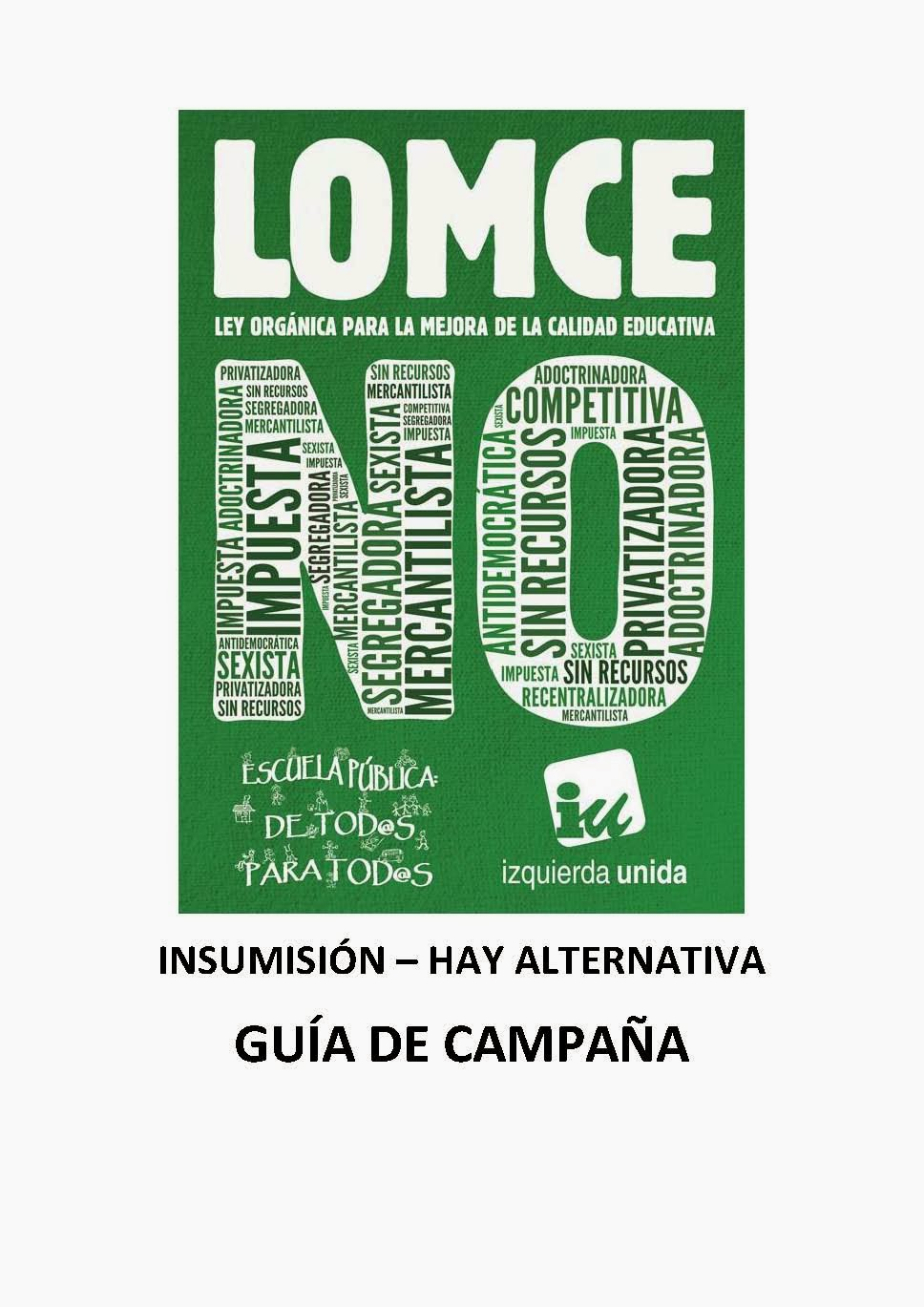 """GUÍA DE CAMPAÑA """"LOMCE NO: INSUMISIÓN / HAY ALTERNATIVA"""" (IU)"""