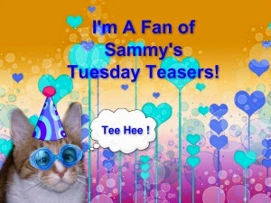Tuesday Teaser with Sammy