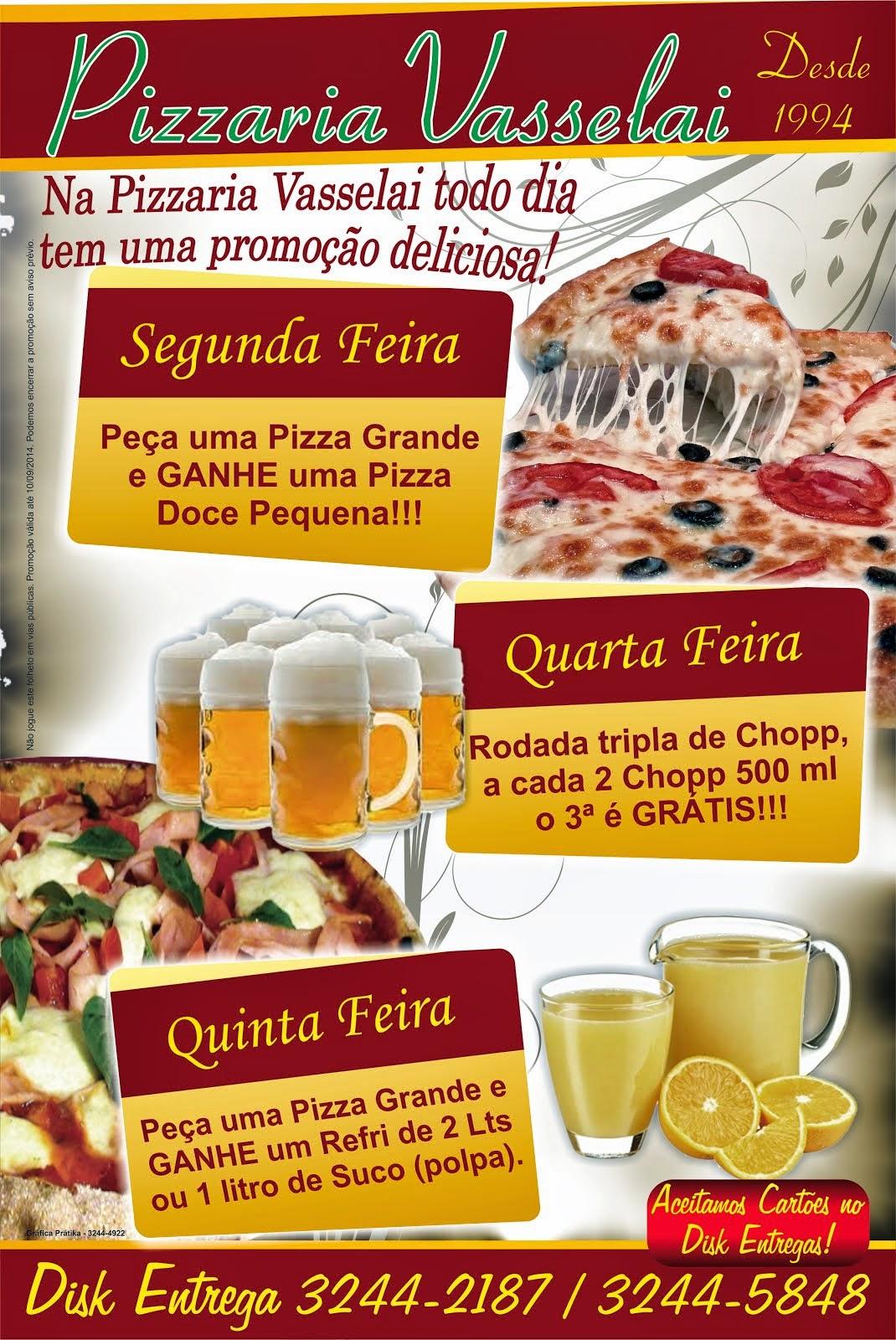 Promoção Pizzaria Vasselai a Primeira da Cidade