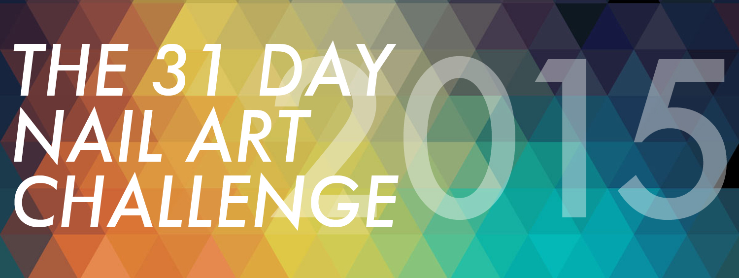 The 31 Day Nail Art Challenge 2015