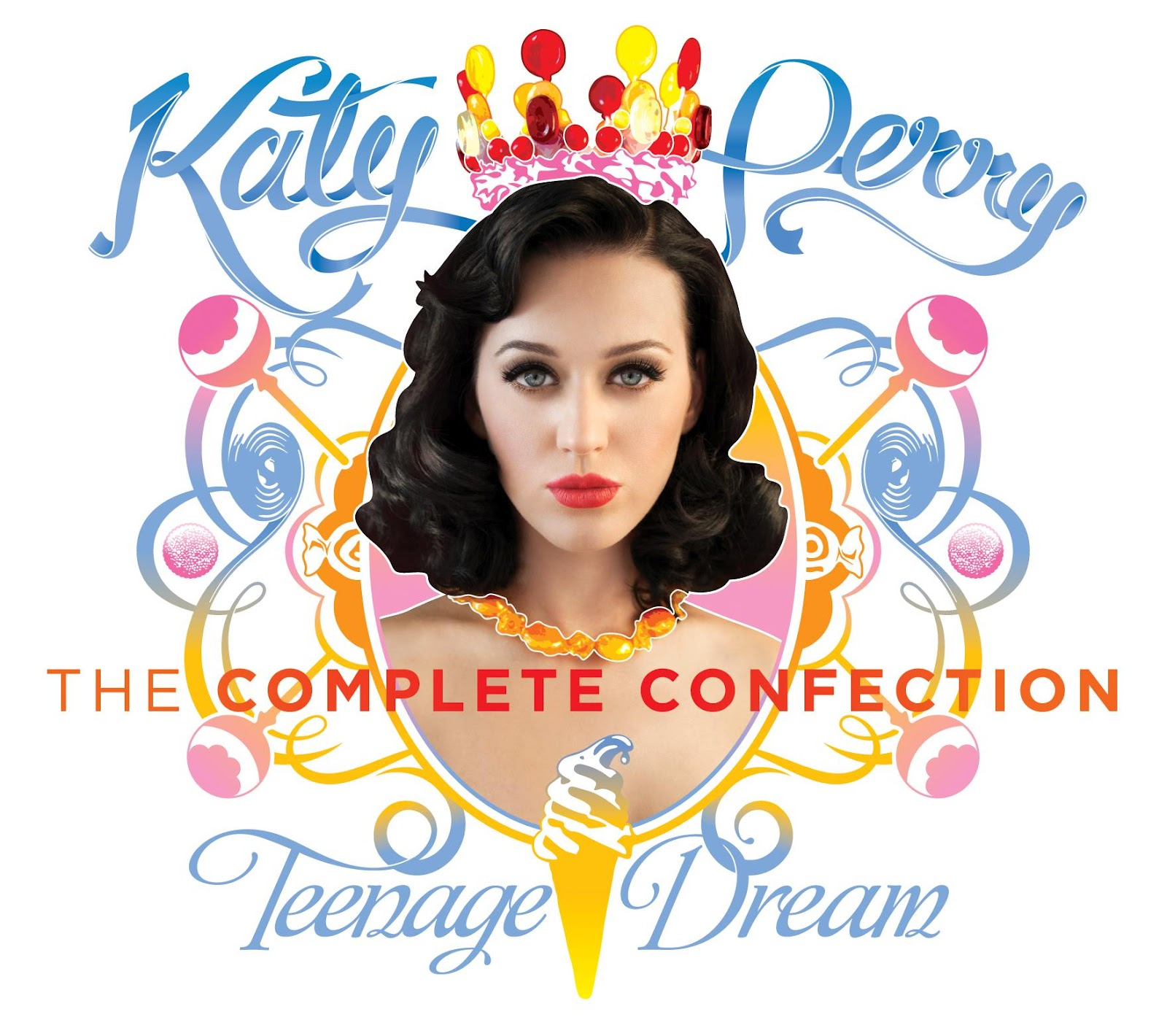 Katy Perry - Teenage Dream. The Complete Confection