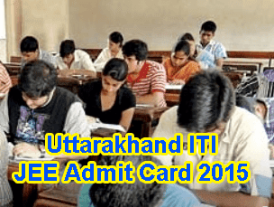 Uttarkhand ITI JEE Admit Card 2015 Name wise, UBTER ITI Admit Card 2015, Uttarkhand ITI Entrance Test Hall Ticket 2015, UBTER ITI JEE 2015 Admit Card, Uttarkhand ITI Admit Card 2015