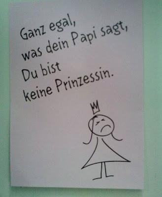 Ganz egal was dein Papi sagt, du bist keine Prinzessin.