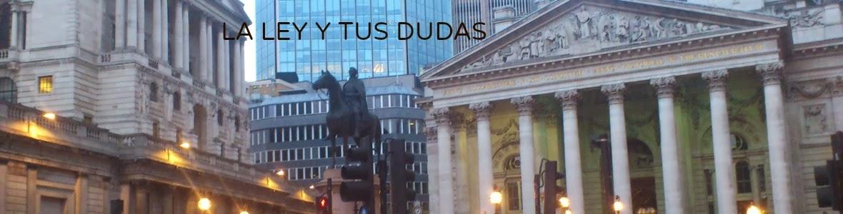LA LEY Y TUS DUDAS