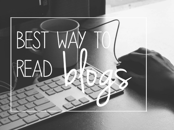 best-way-read-blogs