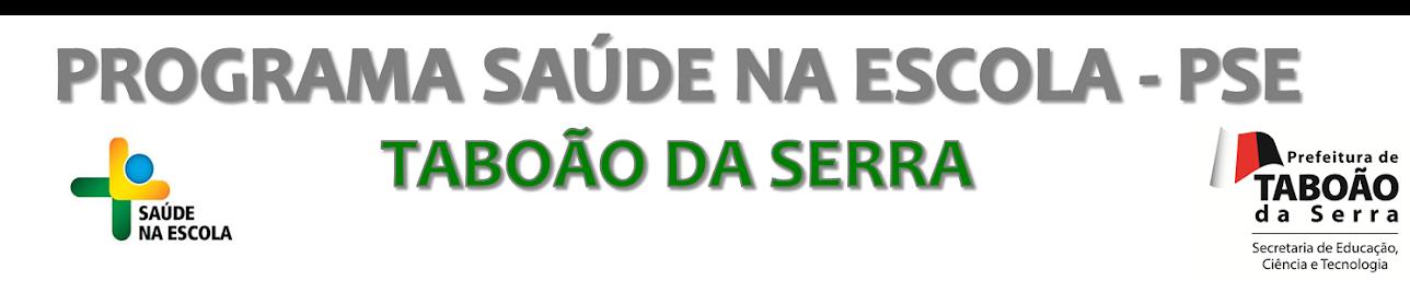 PROGRAMA SAÚDE NA ESCOLA -  TABOÃO DA SERRA