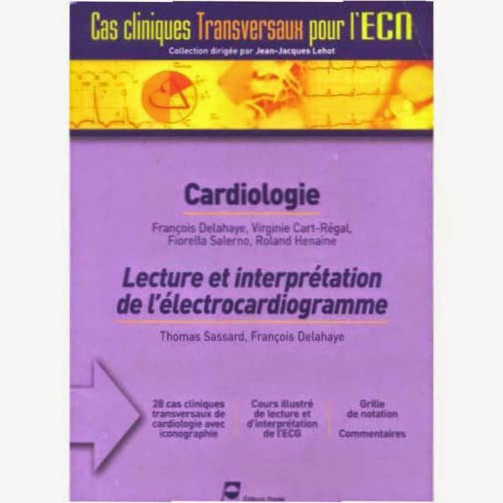 Cas Cliniques transversaux pour l'ECN - Cardiologie et ECG - Editions PRADEL