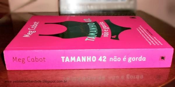 livro, resenha, Tamanho 42 não é gorda, Meg Cabot, Galera Record