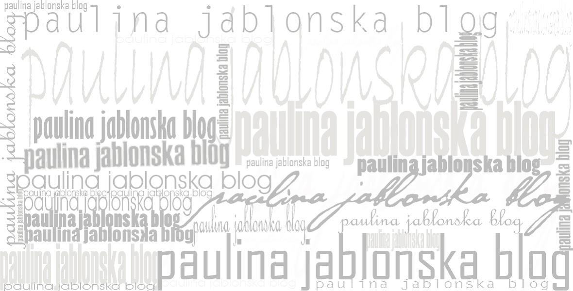 paulina jablonska blog