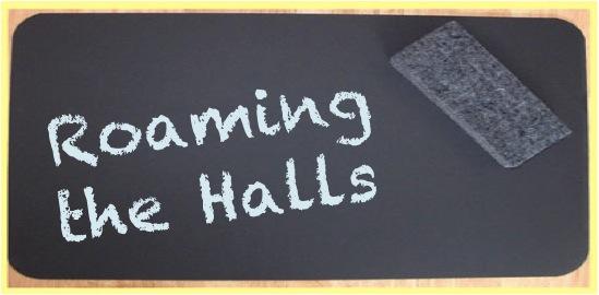 Roaming the Halls