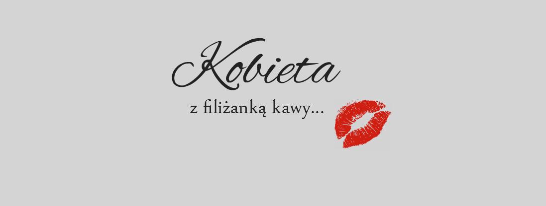 KOBIETA Z FILIŻANKĄ KAWY...