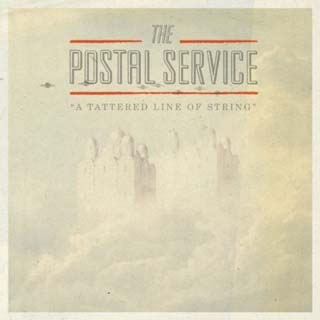 The Postal Service – A Tattering Line of String Lyrics | Letras | Lirik | Tekst | Text | Testo | Paroles - Source: musicjuzz.blogspot.com