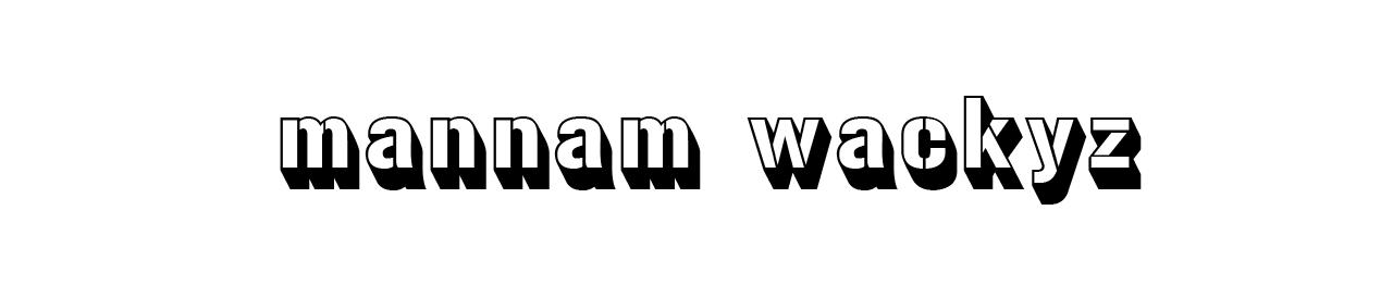 MANNAM WACKYZ