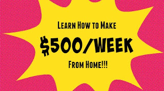 Learn How To Make $500/week From Home Scam