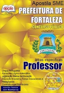 Apostila Concurso SME FORTALEZA - Professor de Áreas Específicas e Pedagogo.