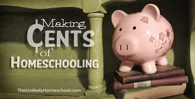 Making Cents of Homeschooling-The Unlikely Homeschool