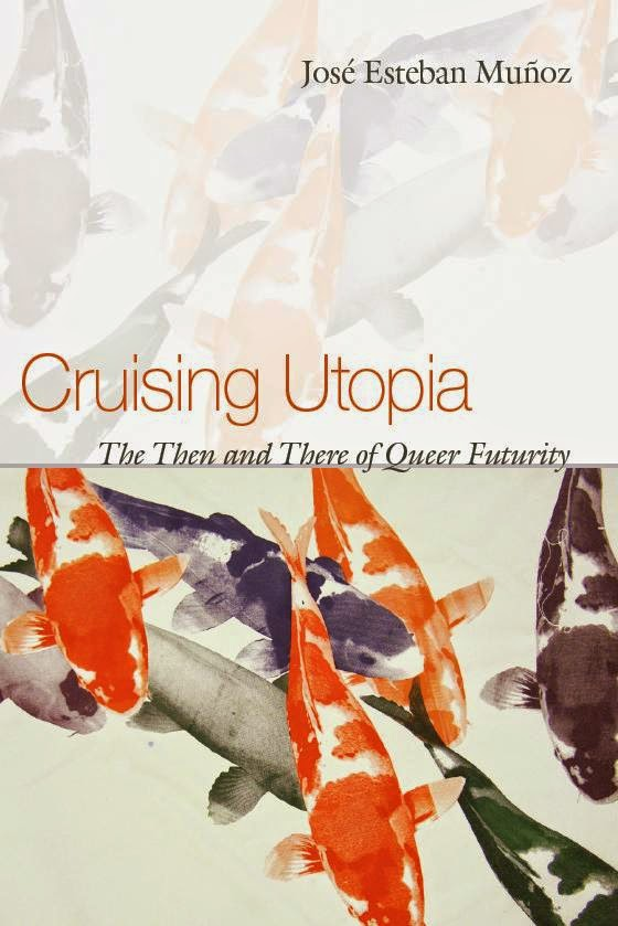 José Esteban Muñoz, Cruising Utopia: The Then and There of Queer Futurity (2009)