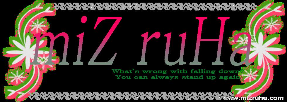 miZ ruHa