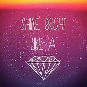 Somos diamantes, y brillamos como tales.