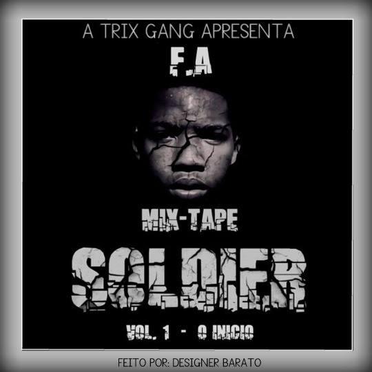F A - Soldier (MixTape)